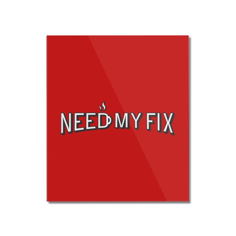 Need my fix Home Mounted Acrylic Print by Rodrigobhz