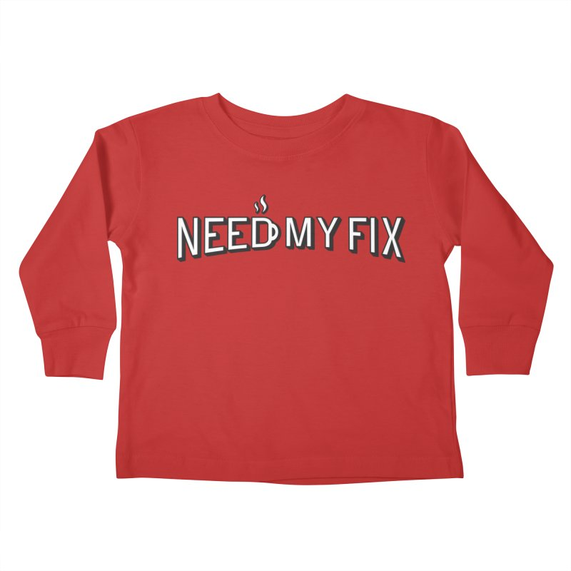 Need my fix Kids Toddler Longsleeve T-Shirt by Rodrigobhz