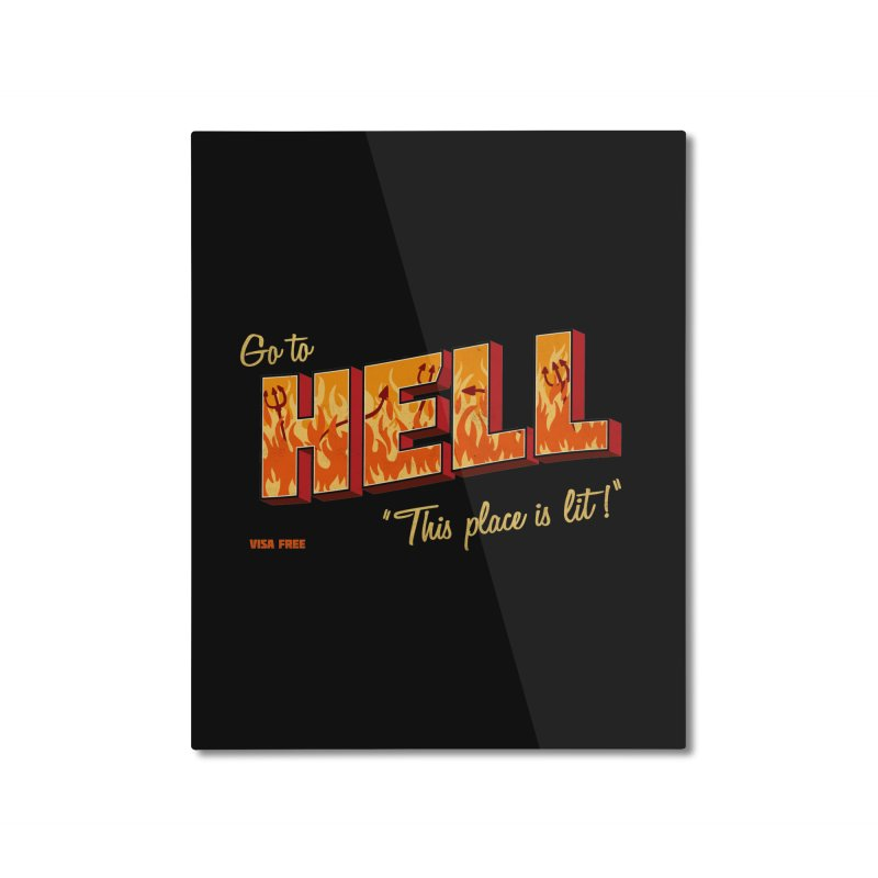 Go to Hell Home Mounted Aluminum Print by Rodrigobhz