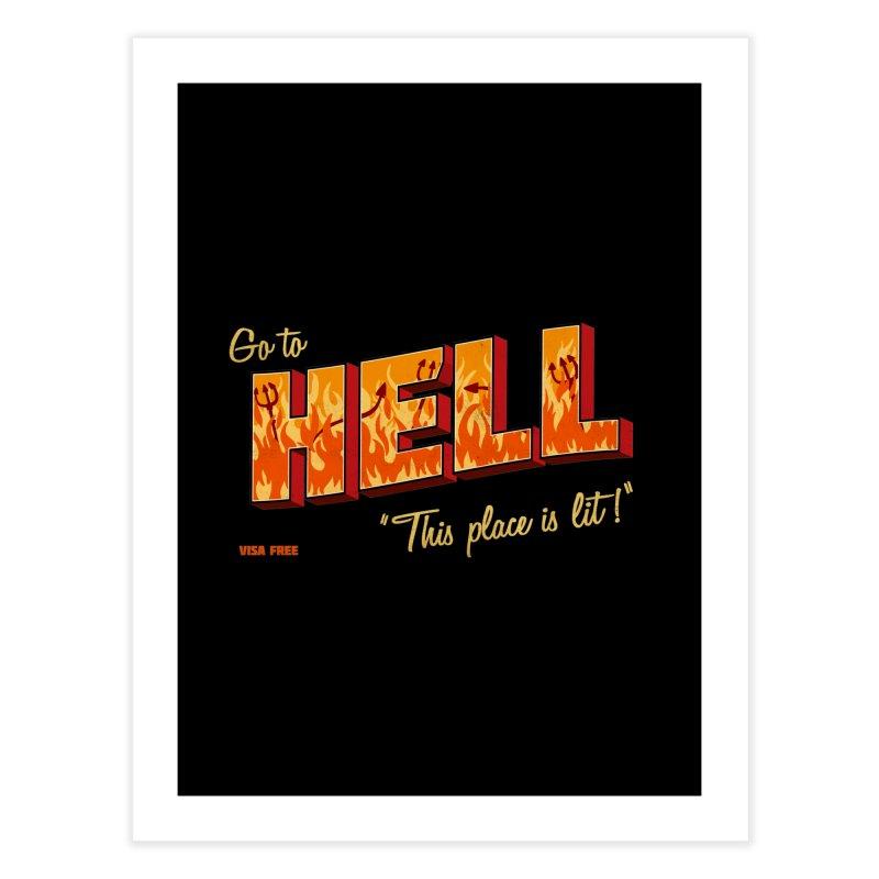 Go to Hell Home Fine Art Print by Rodrigobhz