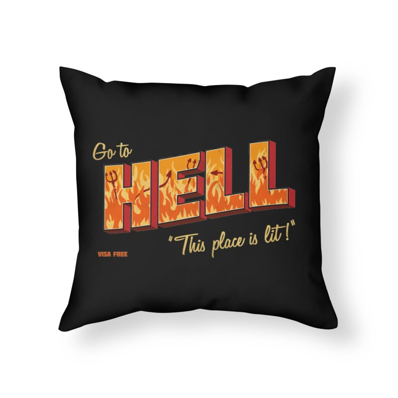 Go to Hell Home Throw Pillow by Rodrigobhz