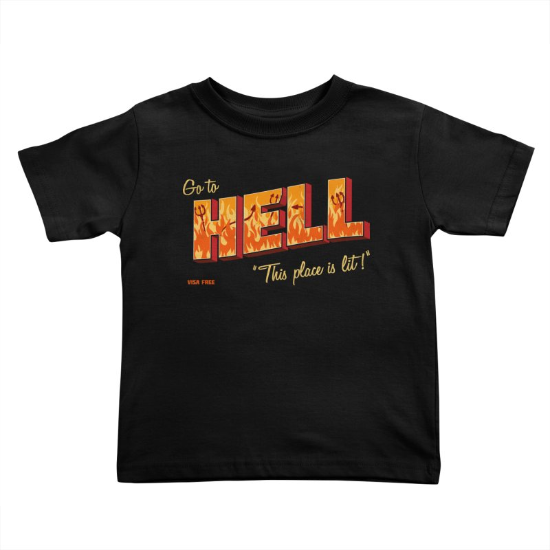 Go to Hell Kids Toddler T-Shirt by Rodrigobhz