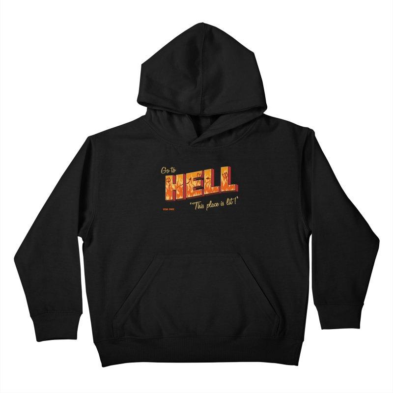 Go to Hell Kids Pullover Hoody by Rodrigobhz