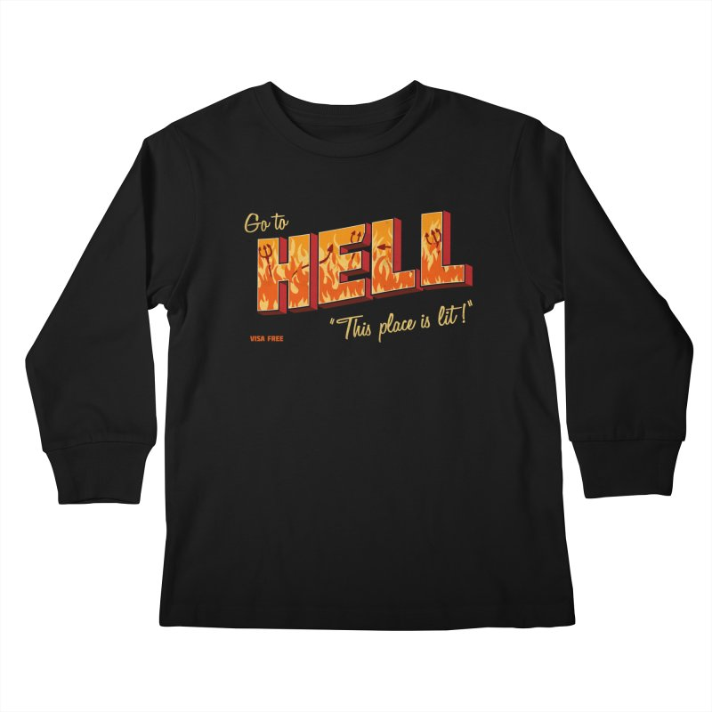 Go to Hell Kids Longsleeve T-Shirt by Rodrigobhz