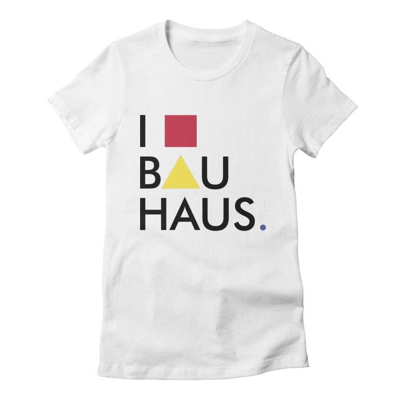 I Love Bauhaus Women's Fitted T-Shirt by Rodrigo Habib Artist Shop