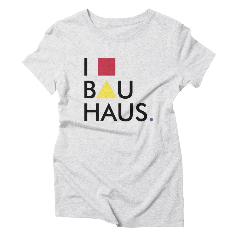 I Love Bauhaus Women's Triblend T-shirt by Rodrigo Habib Artist Shop