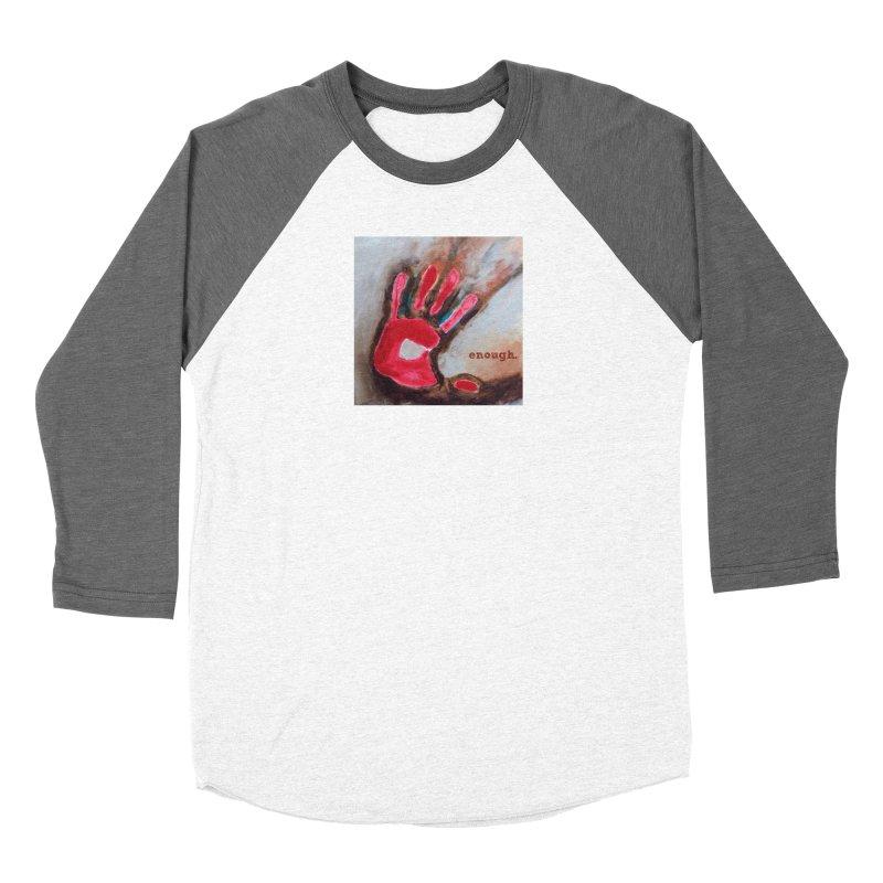 Enough Women's Longsleeve T-Shirt by Art by Roger Hutchison