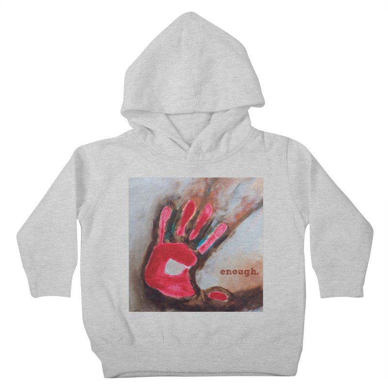 Enough Kids Toddler Pullover Hoody by Art by Roger Hutchison