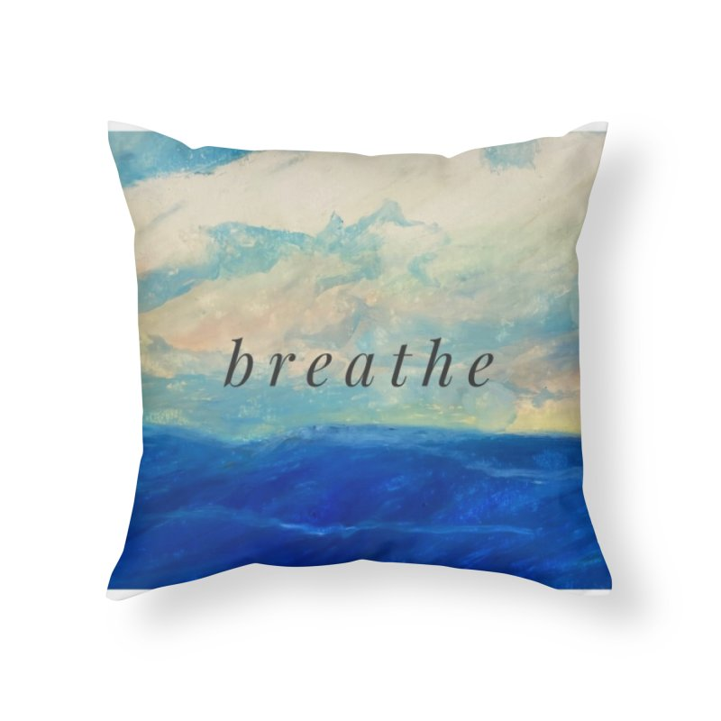 Breathe Home Throw Pillow by Art by Roger Hutchison