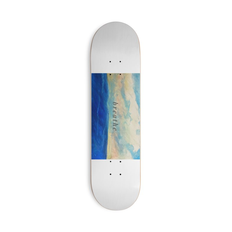 Breathe Accessories Skateboard by Art by Roger Hutchison