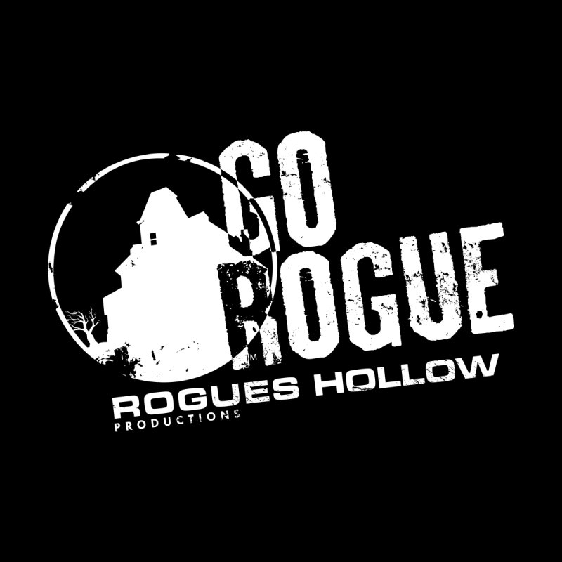 Go Rogue - Rogues Hollow Productions   by Rogues Hollow's Artist Shop