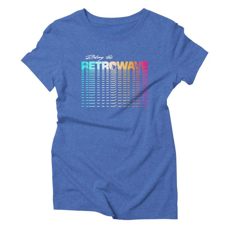 Riding the Retrowave Women's Triblend T-Shirt by Rolly Rocket - Retro Futuristic Art