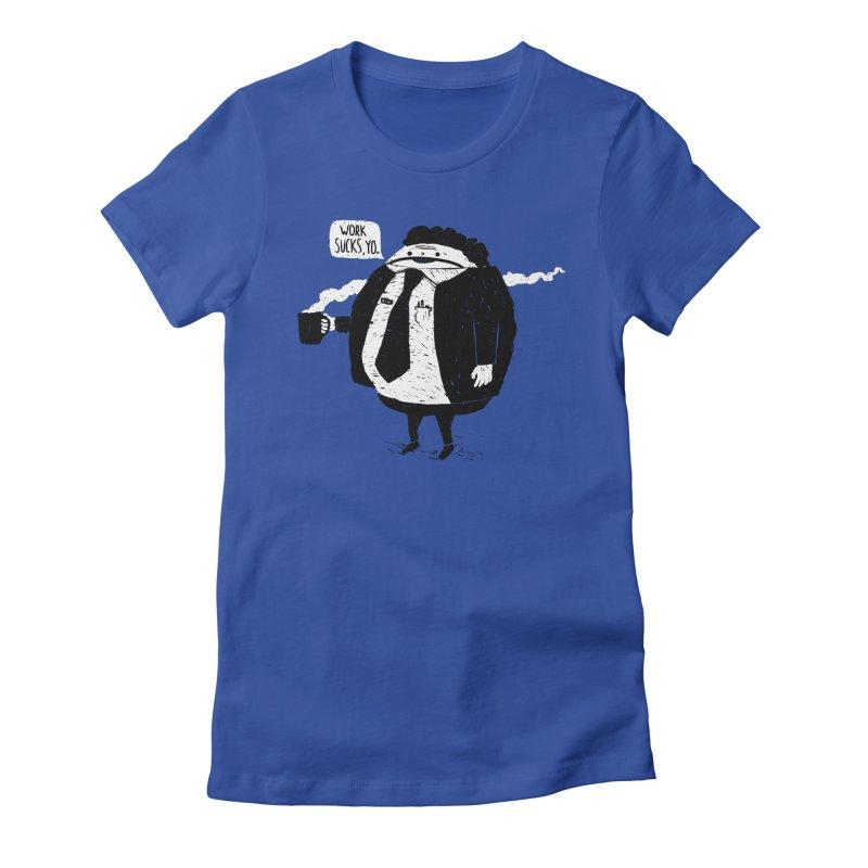 Works Sucks Women's Fitted T-Shirt by ronanlynam's Artist Shop