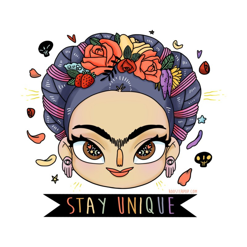 Stay Unique Frida by RoosterPOP's Artist Shop