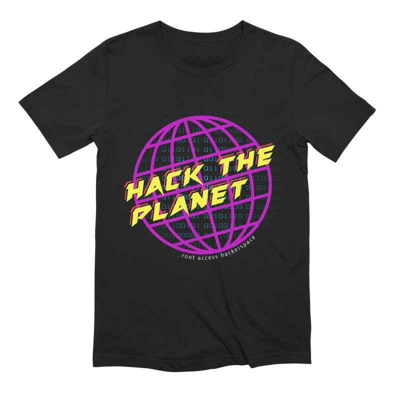 HACK THE PLANET Men's T-Shirt by Root Access Hackerspace