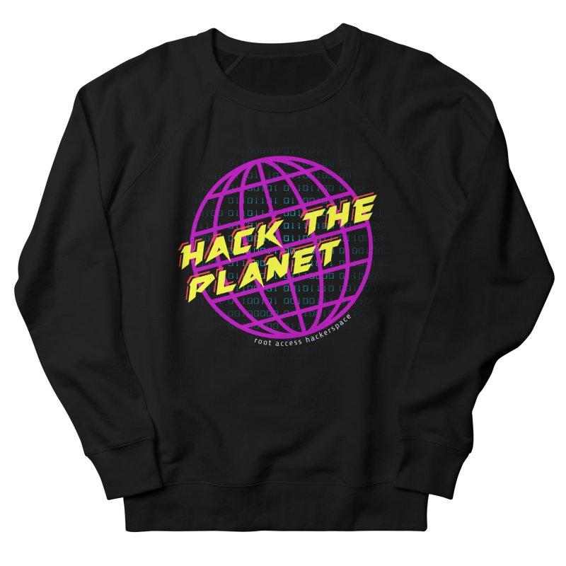 HACK THE PLANET Men's Sweatshirt by Root Access Hackerspace