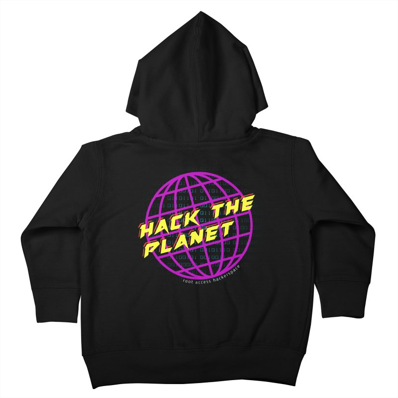 HACK THE PLANET Kids Toddler Zip-Up Hoody by Root Access Hackerspace