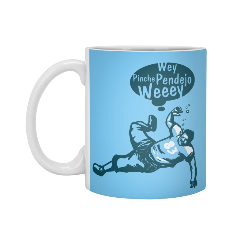 Wey, Pinche Pendejo Weeey Accessories Standard Mug by ropero.mx