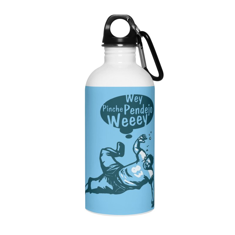 Wey, Pinche Pendejo Weeey Accessories Water Bottle by ropero.mx