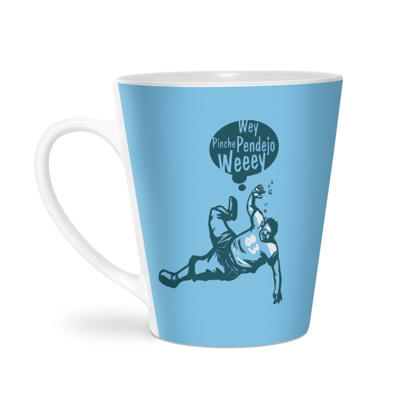 Wey, Pinche Pendejo Weeey Accessories Latte Mug by ropero.mx