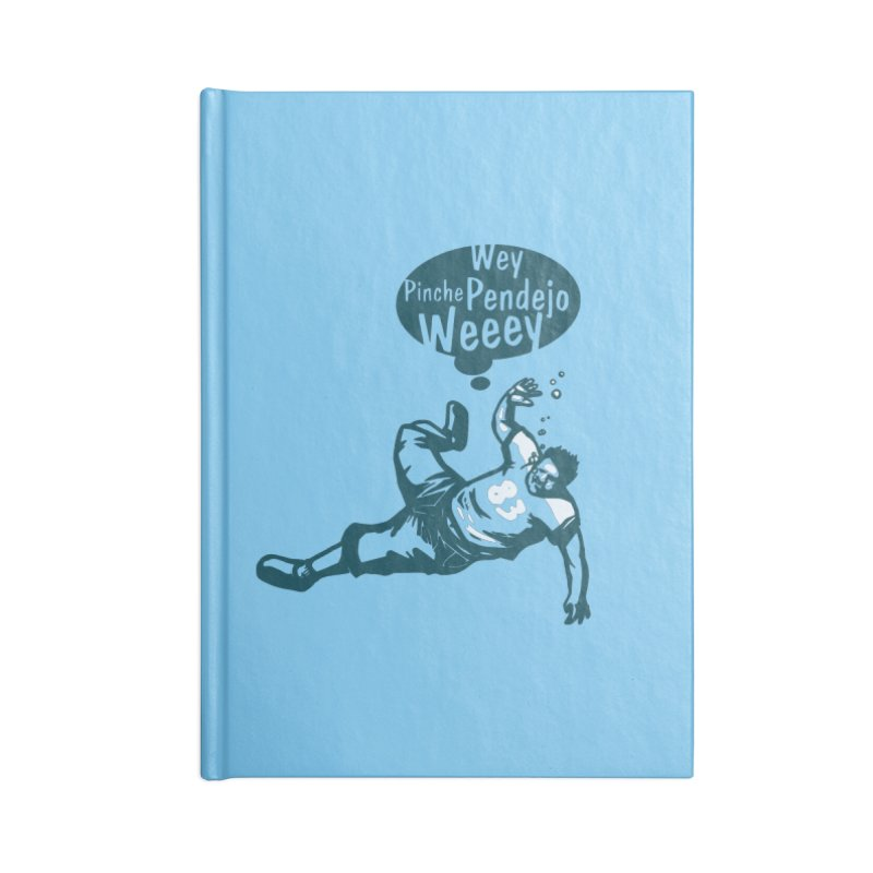 Wey, Pinche Pendejo Weeey Accessories Lined Journal Notebook by ropero.mx