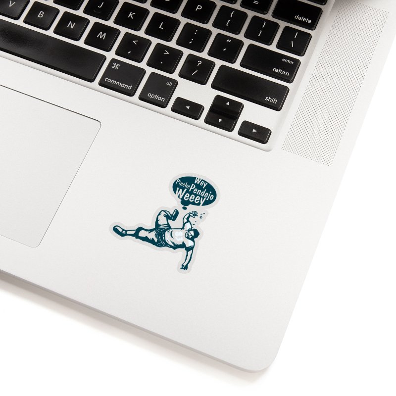 Wey, Pinche Pendejo Weeey Accessories Sticker by ropero.mx