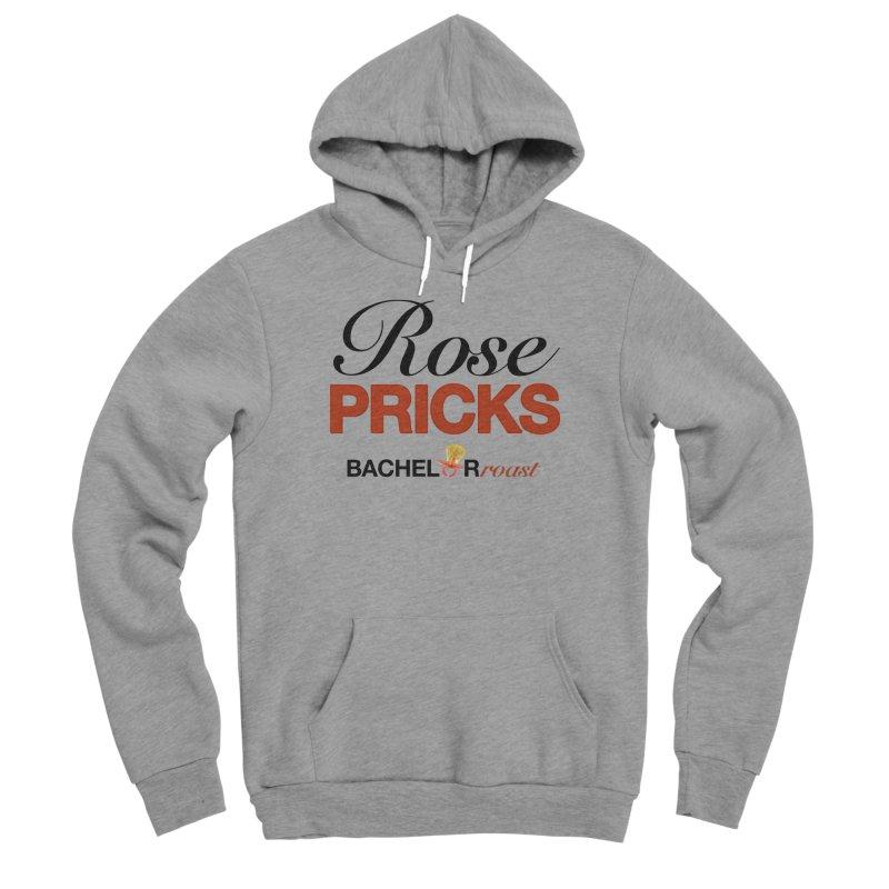 Rose Pricks Bachelor Roast Men's Sponge Fleece Pullover Hoody by Rose Pricks Bachelor Roast