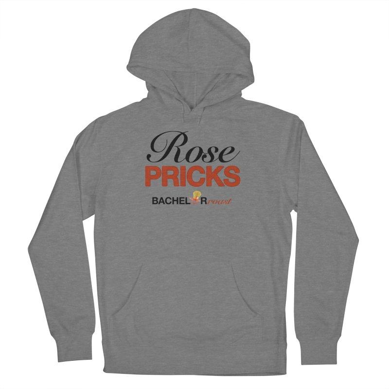 Men's None by Rose Pricks Bachelor Roast
