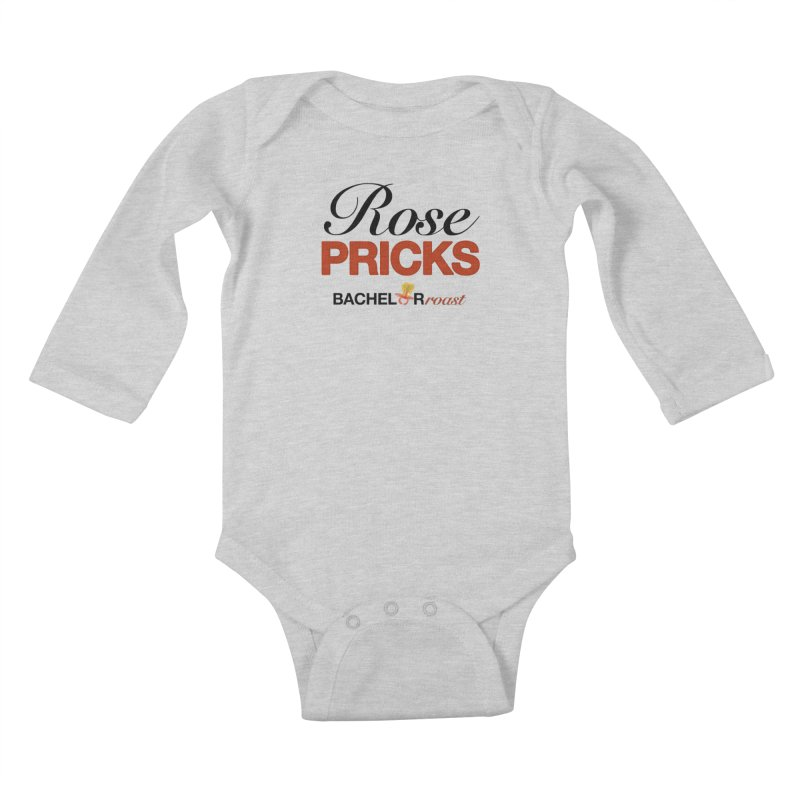 Rose Pricks Bachelor Roast Kids Baby Longsleeve Bodysuit by Rose Pricks Bachelor Roast