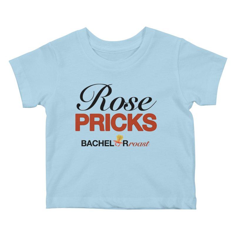 Kids None by Rose Pricks Bachelor Roast