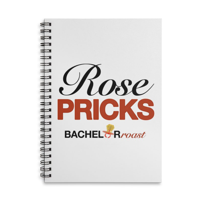 Rose Pricks Bachelor Roast Accessories Lined Spiral Notebook by Rose Pricks Bachelor Roast