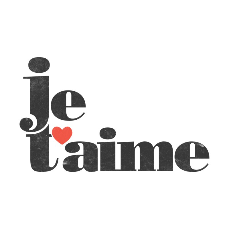 Je T'aime None  by Ross Zietz