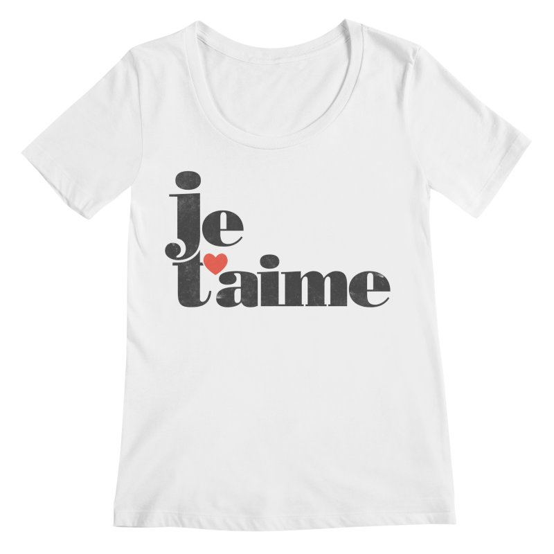 Je T'aime Women's Scoopneck by Ross Zietz