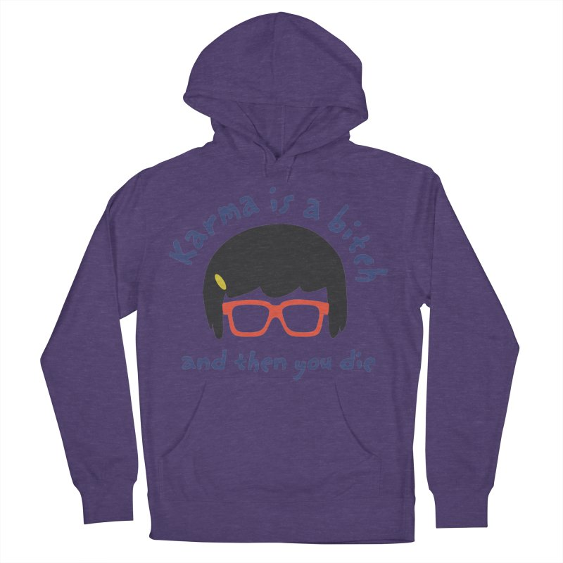 """According to """"Mature"""" Tina... Women's French Terry Pullover Hoody by rouages's Artist Shop"""