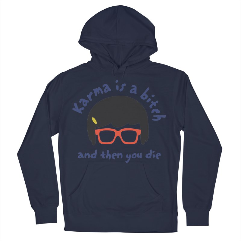 "According to ""Mature"" Tina... Women's French Terry Pullover Hoody by rouages's Artist Shop"