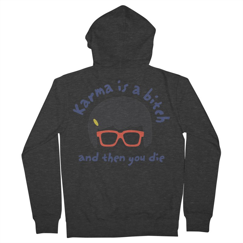 "According to ""Mature"" Tina... Women's French Terry Zip-Up Hoody by rouages's Artist Shop"
