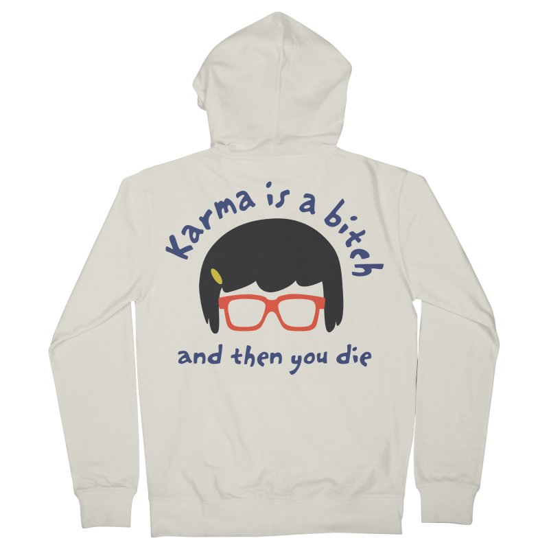 "According to ""Mature"" Tina... Men's French Terry Zip-Up Hoody by rouages's Artist Shop"