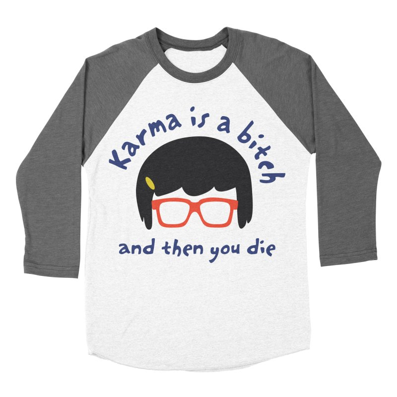 "According to ""Mature"" Tina... Women's Baseball Triblend Longsleeve T-Shirt by rouages's Artist Shop"