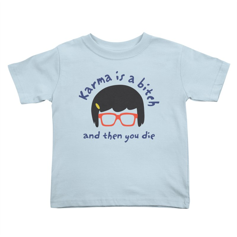 "According to ""Mature"" Tina... Kids Toddler T-Shirt by rouages's Artist Shop"