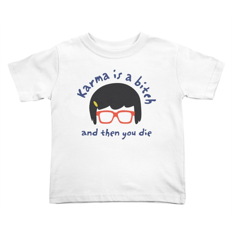"""According to """"Mature"""" Tina... Kids Toddler T-Shirt by rouages's Artist Shop"""