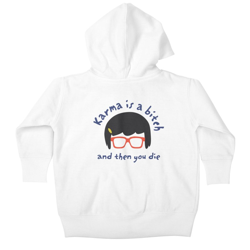 """According to """"Mature"""" Tina... Kids Baby Zip-Up Hoody by rouages's Artist Shop"""