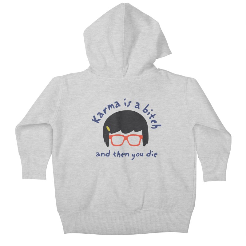 "According to ""Mature"" Tina... Kids Baby Zip-Up Hoody by rouages's Artist Shop"