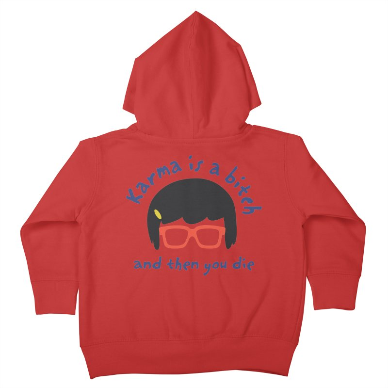 "According to ""Mature"" Tina... Kids Toddler Zip-Up Hoody by rouages's Artist Shop"