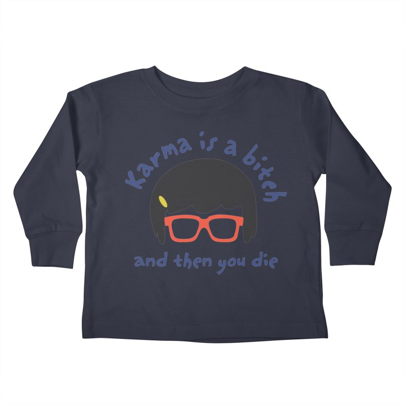 "According to ""Mature"" Tina... Kids Toddler Longsleeve T-Shirt by rouages's Artist Shop"