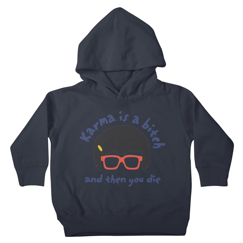 """According to """"Mature"""" Tina... Kids Toddler Pullover Hoody by rouages's Artist Shop"""