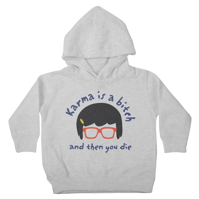 "According to ""Mature"" Tina... Kids Toddler Pullover Hoody by rouages's Artist Shop"