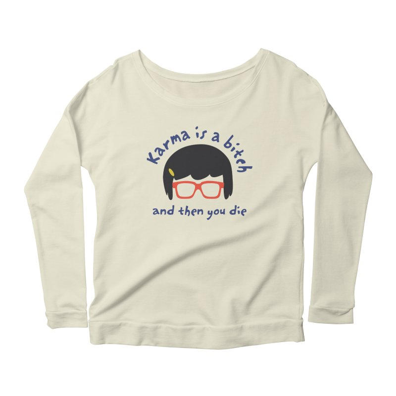 "According to ""Mature"" Tina... Women's Scoop Neck Longsleeve T-Shirt by rouages's Artist Shop"