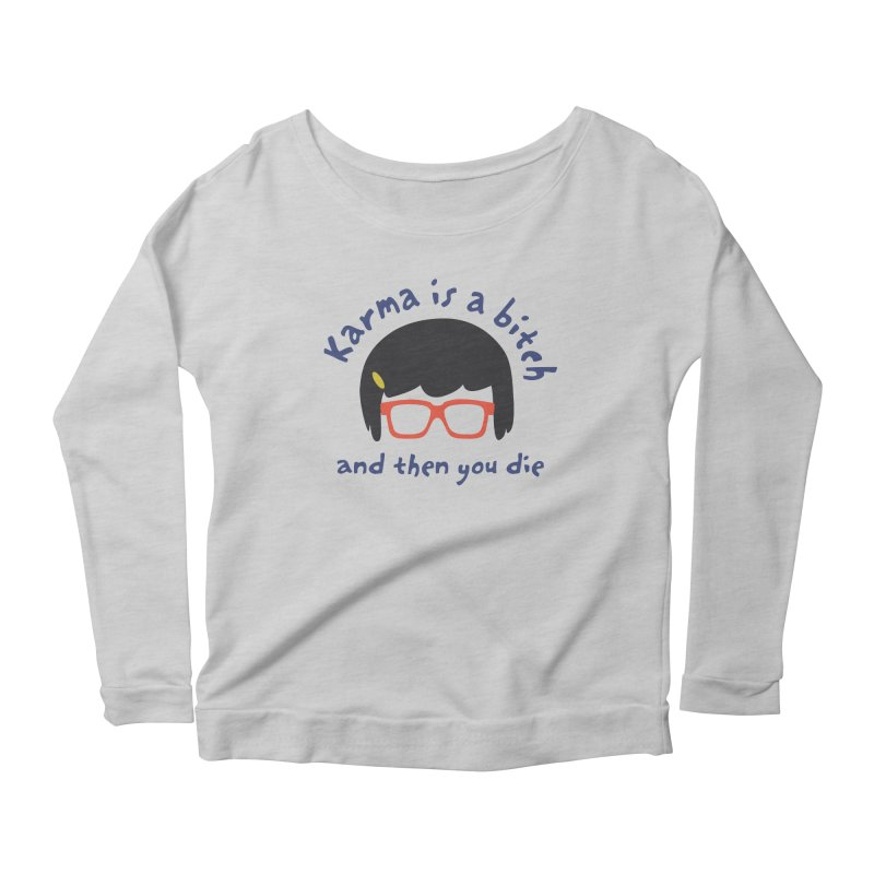 """According to """"Mature"""" Tina... Women's Scoop Neck Longsleeve T-Shirt by rouages's Artist Shop"""