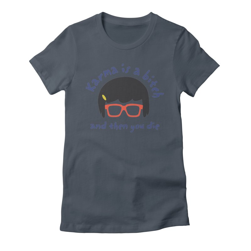 "According to ""Mature"" Tina... Women's Fitted T-Shirt by rouages's Artist Shop"