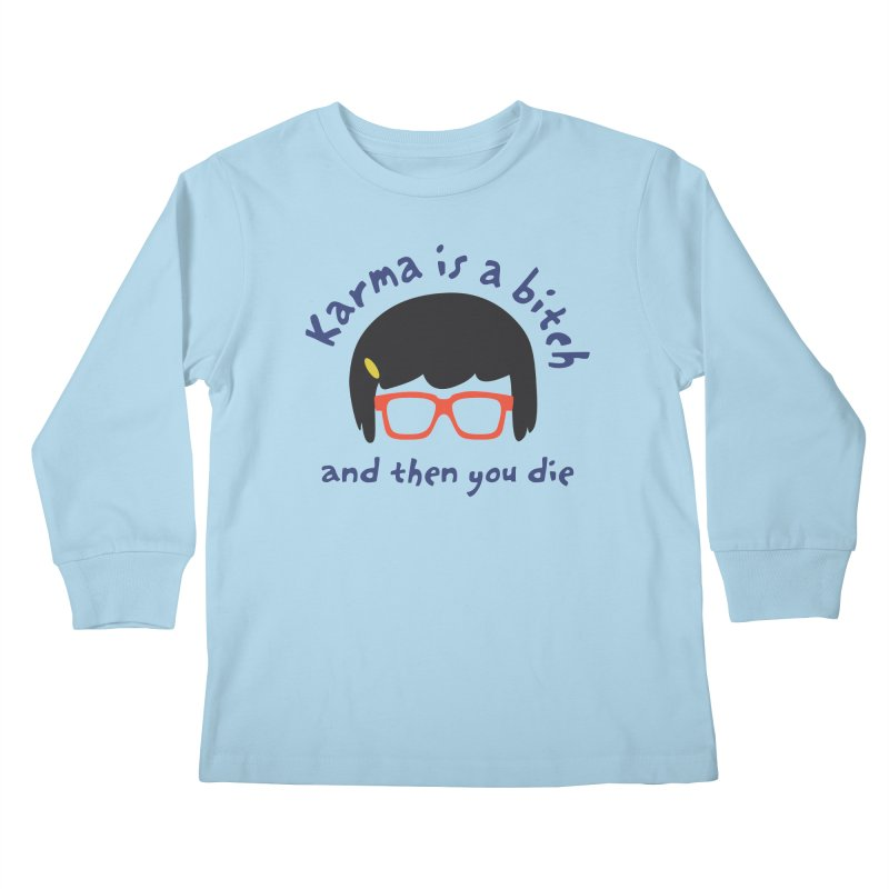 "According to ""Mature"" Tina... Kids Longsleeve T-Shirt by rouages's Artist Shop"